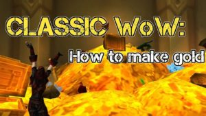 Tips for Making Gold in Classic WoW - Stuffablog com